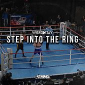 Step Into the Ring de Wordplay T.JAY