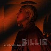 Always On The Run by Billie