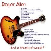Just a chunk of wood? von Roger Allen