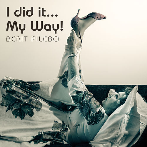 I did it... My Way! von Berit Pilebo