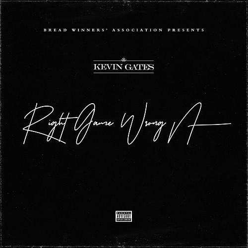 Right Game Wrong N**** de Kevin Gates