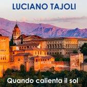 Quando calienta el sol by Luciano Tajoli