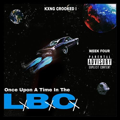 Once Upon A Time In The Lbc by KXNG Crooked