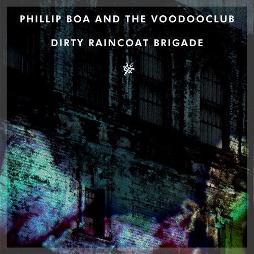 Dirty Raincoat Brigade von Phillip Boa & The Voodoo Club