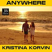 Anywhere by Kristina Korvin
