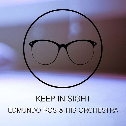 Keep In Sight by Edmundo Ros