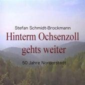 Hinterm Ochsenzoll Gehts Weiter by Stefan Schmidt-Brockmann