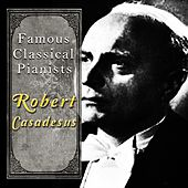 Famous Classical Pianists / Robert Casadesus de Various Artists