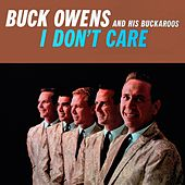 I Don't Care Buck Owens by Buck Owens
