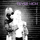 Just a Ghost by Fever High