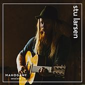 What If / By The River (Mahogany Sessions) von Stu Larsen