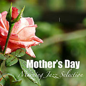 Mother's Day Morning Jazz Selection by Various Artists