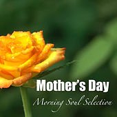 Mother's Day Morning Soul Selection by Various Artists