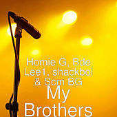 My Brothers by Homie G