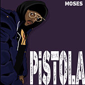 PiSTOLA by Moses