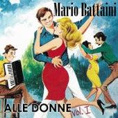 Alle donne, Vol. I von Mario Battaini