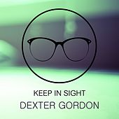 Keep In Sight von Dexter Gordon