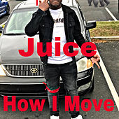 How I Move by Juice