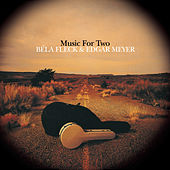 Music For Two de Béla Fleck