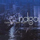 Indigo: Essential Late Night Jazz by Various Artists
