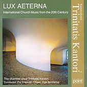 Lux Aeterna - International Church Musik from the 20th Century von The Chamber Choir Trinitatis Kantori