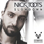 Slowdown by Nick Toots