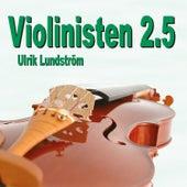Violinisten 2.5 by Ulrik Lundström