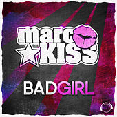 Bad Girl by Marc Kiss