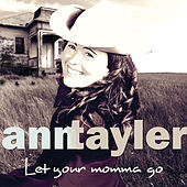 Let Your Momma Go by Ann Tayler