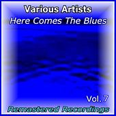 Here Comes the Blues Vol. 7 von Various Artists