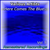 Here Comes the Blues Vol. 8 by Various Artists