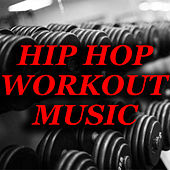 Hip Hop Workout Music de Various Artists