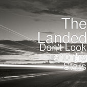Don't Look up to the Stars by Landed