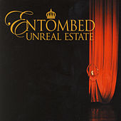 Unreal Estate von Entombed