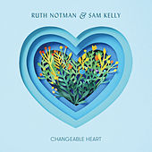 Changeable Heart by Ruth Notman