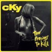 Too Precious To Kill by CKY