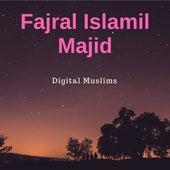 Fajral Islamil Majid de Digital Muslims