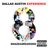 8dazeaweakend by The Dallas Austin Experience