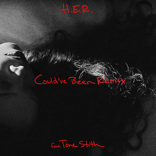 Could've Been (feat. Tone Stith) (Remix) by H.E.R.