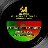 Return of the Warriors by Jah Works