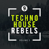 Techno House Rebels, Vol. 3 - EP by Various Artists