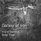 Galaxy of Iron (Original Game Soundtrack) by Brian Topp