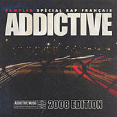 Sampler Addictive sp??cial rap fran??ais (2008 ??dition) by Various Artists