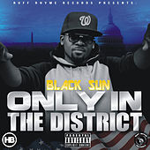 Only in the District by Black Sun