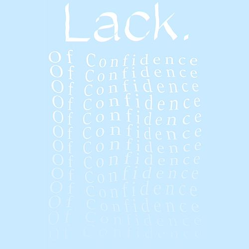 Of Confidence by The Lack