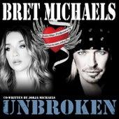Unbroken by Bret Michaels