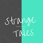 Strange Tales von Sarah Smith