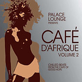 Palace Lounge Presents: Café D'Afrique, Vol. 2 de Various Artists