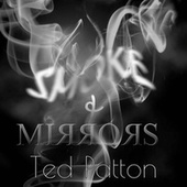 Smoke & Mirrors by Ted Patton