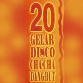 20 Gelar Disco Cha Cha Dangdut by Various Artists